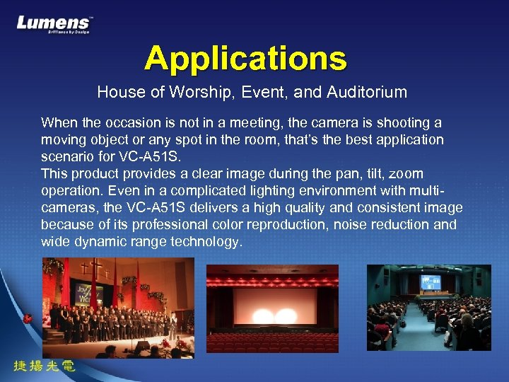Applications House of Worship, Event, and Auditorium When the occasion is not in a
