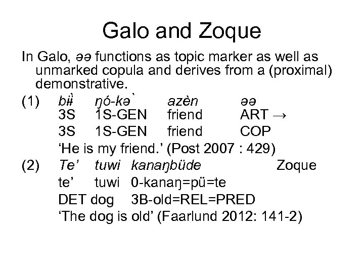 Galo and Zoque In Galo, əə functions as topic marker as well as unmarked