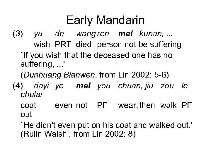 Early Mandarin (3) yu de wang ren mei kunan, . . . wish PRT
