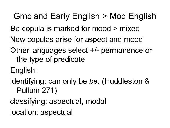 Gmc and Early English > Mod English Be-copula is marked for mood > mixed