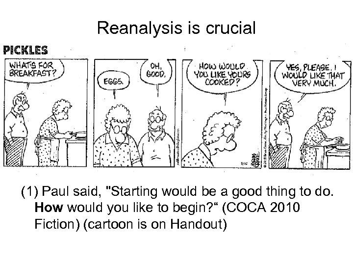 Reanalysis is crucial (1) Paul said,