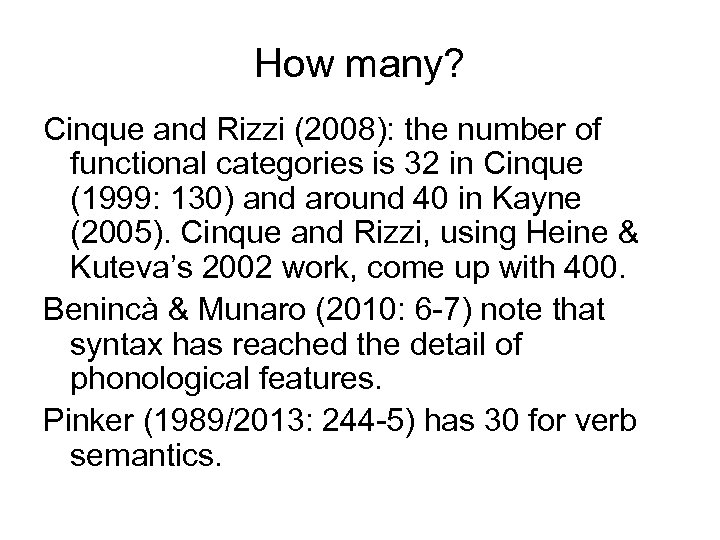 How many? Cinque and Rizzi (2008): the number of functional categories is 32 in