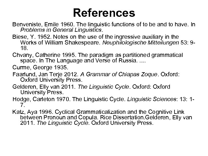 References Benveniste, Emile 1960. The linguistic functions of to be and to have. In