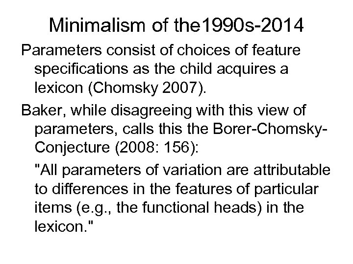 Minimalism of the 1990 s-2014 Parameters consist of choices of feature specifications as the