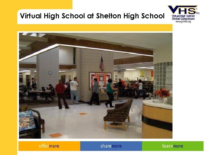 Virtual High School at Shelton High School
