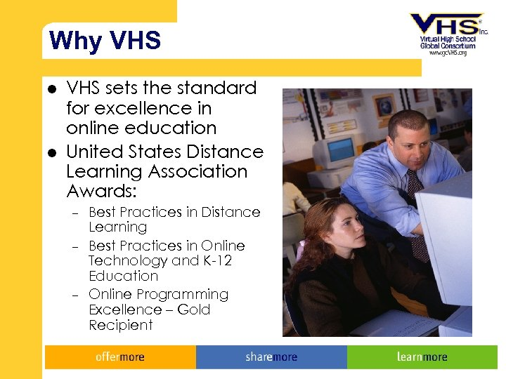 Why VHS l l VHS sets the standard for excellence in online education United