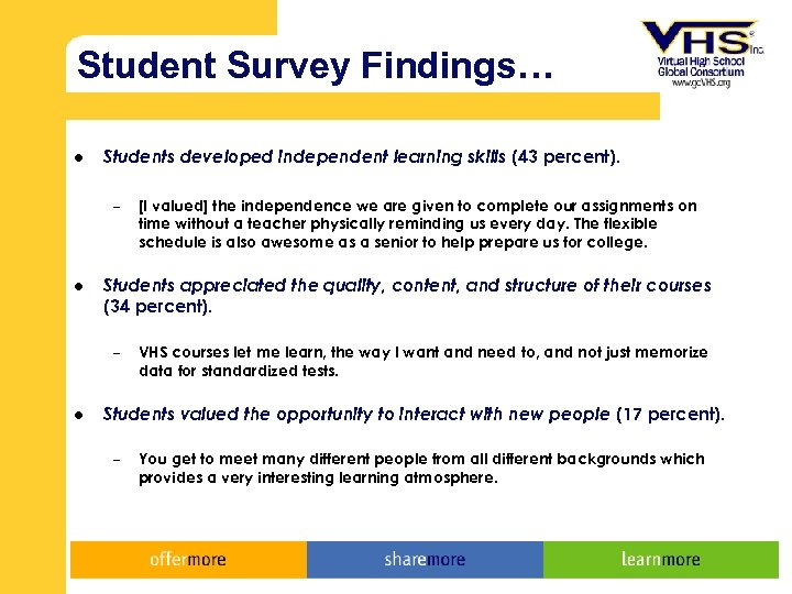 Student Survey Findings… l Students developed independent learning skills (43 percent). – l Students