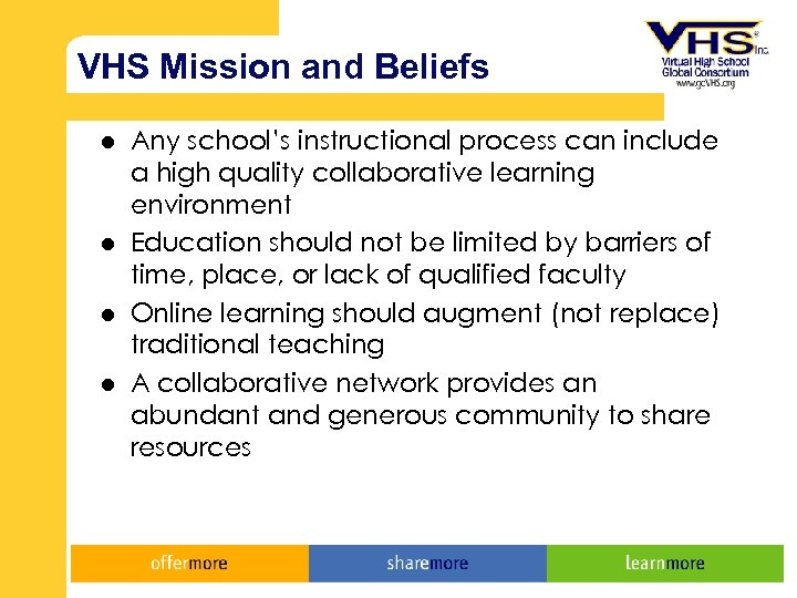 VHS Mission and Beliefs l l Any school's instructional process can include a high