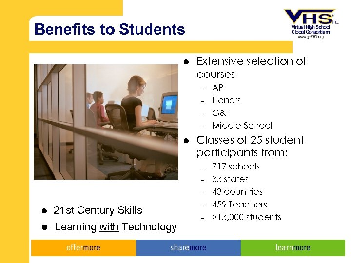 Benefits to Students l Extensive selection of courses – – l Classes of 25