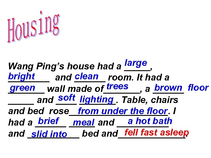 large Wang Ping's house had a _____, bright clean ____ and ______ room. It