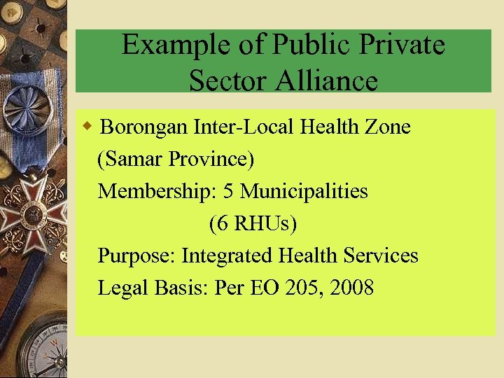 Example of Public Private Sector Alliance w Borongan Inter-Local Health Zone (Samar Province) Membership: