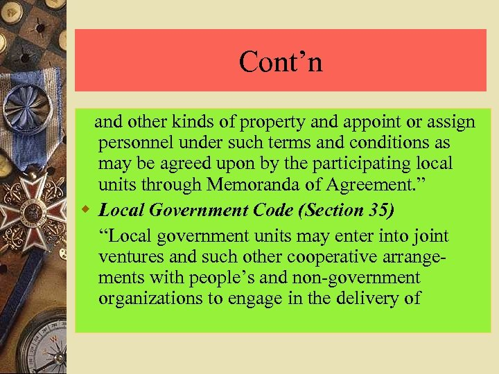 Cont'n and other kinds of property and appoint or assign personnel under such terms