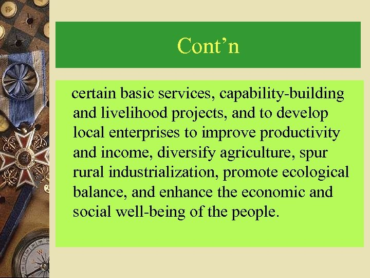 Cont'n certain basic services, capability-building and livelihood projects, and to develop local enterprises to