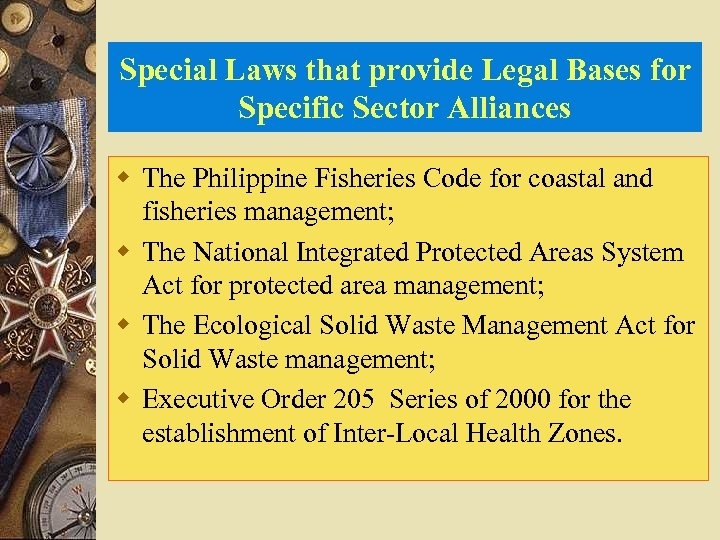 Special Laws that provide Legal Bases for Specific Sector Alliances w The Philippine Fisheries