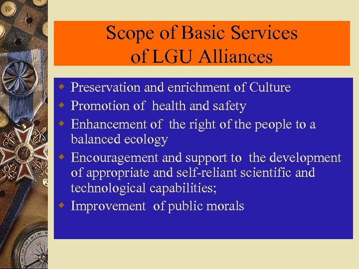 Scope of Basic Services of LGU Alliances w Preservation and enrichment of Culture w