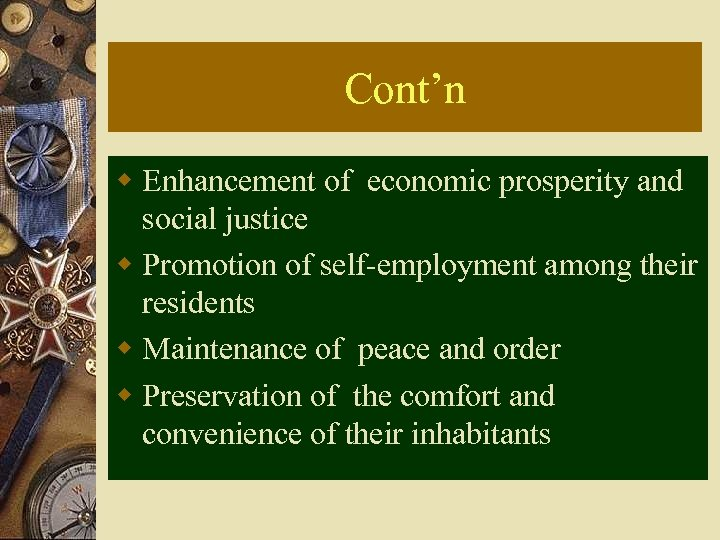 Cont'n w Enhancement of economic prosperity and social justice w Promotion of self-employment among