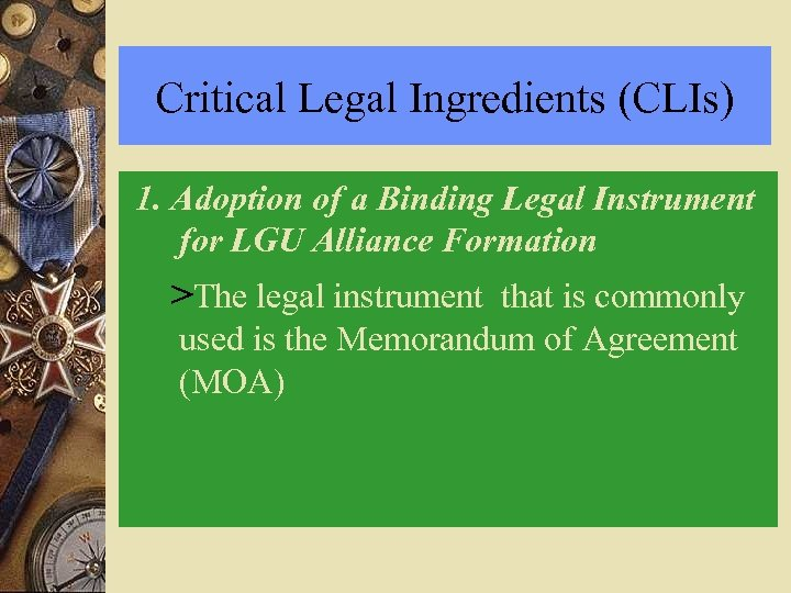 Critical Legal Ingredients (CLIs) 1. Adoption of a Binding Legal Instrument for LGU Alliance