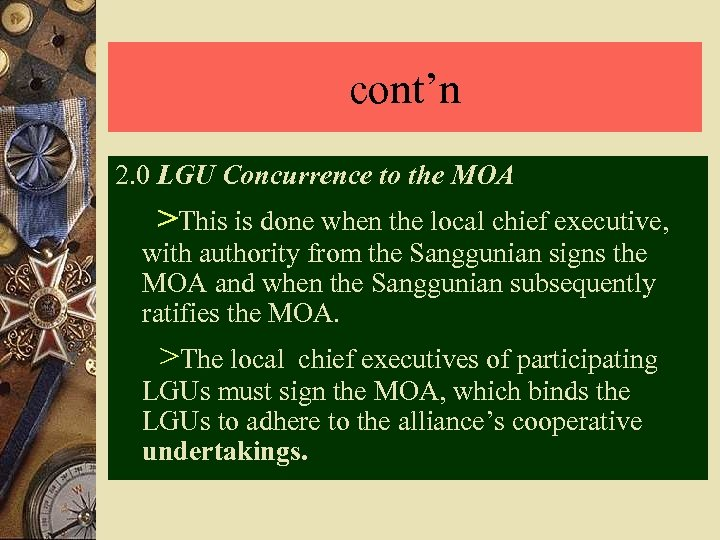 cont'n 2. 0 LGU Concurrence to the MOA >This is done when the local