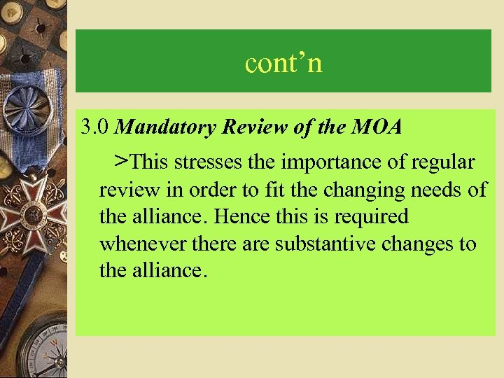 cont'n 3. 0 Mandatory Review of the MOA >This stresses the importance of regular
