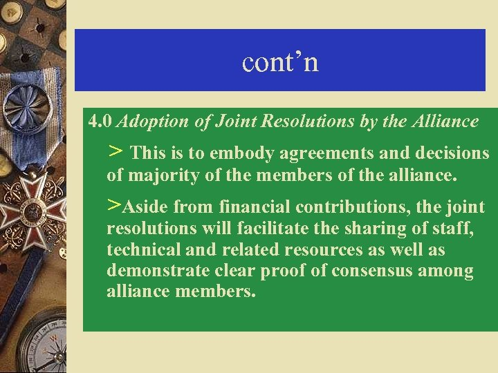 cont'n 4. 0 Adoption of Joint Resolutions by the Alliance > This is to