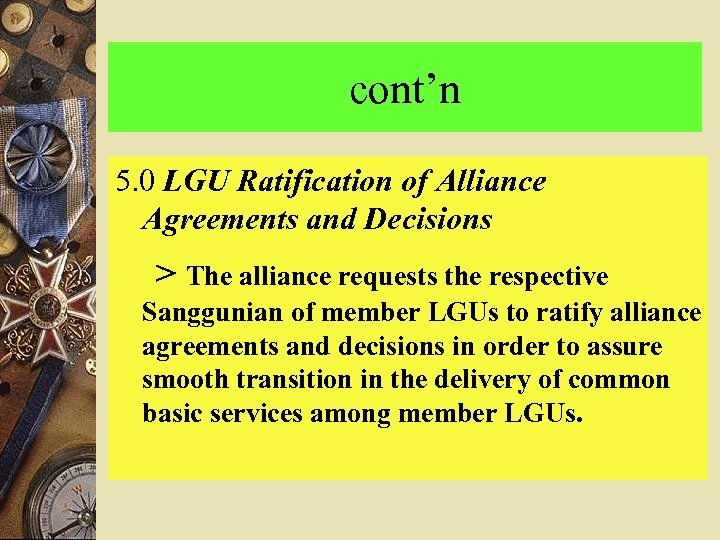 cont'n 5. 0 LGU Ratification of Alliance Agreements and Decisions > The alliance requests
