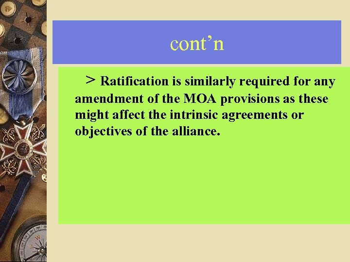 cont'n > Ratification is similarly required for any amendment of the MOA provisions as