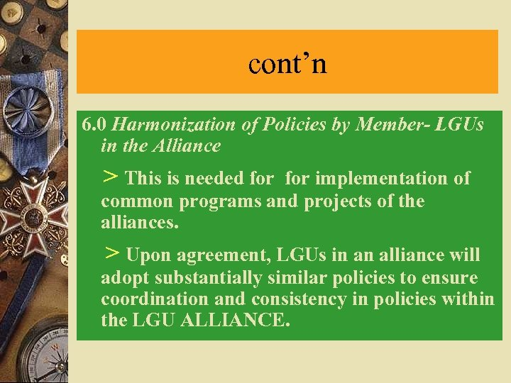 cont'n 6. 0 Harmonization of Policies by Member- LGUs in the Alliance > This