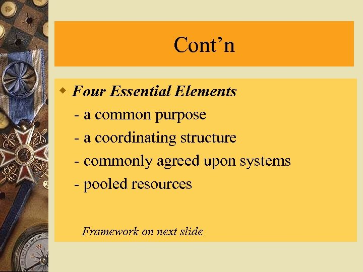 Cont'n w Four Essential Elements - a common purpose - a coordinating structure -