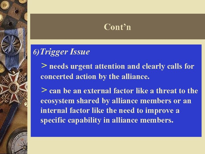 Cont'n 6)Trigger Issue > needs urgent attention and clearly calls for concerted action by