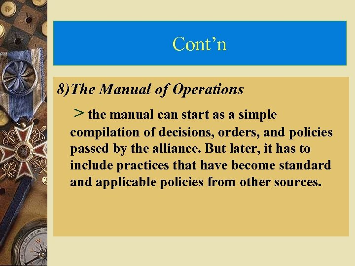 Cont'n 8)The Manual of Operations > the manual can start as a simple compilation