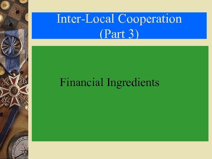 Inter-Local Cooperation (Part 3) Financial Ingredients