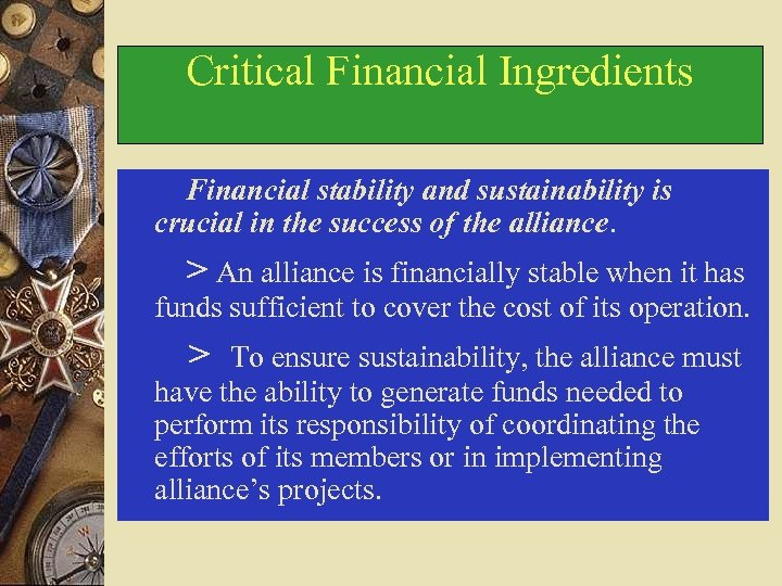 Critical Financial Ingredients Financial stability and sustainability is crucial in the success of the
