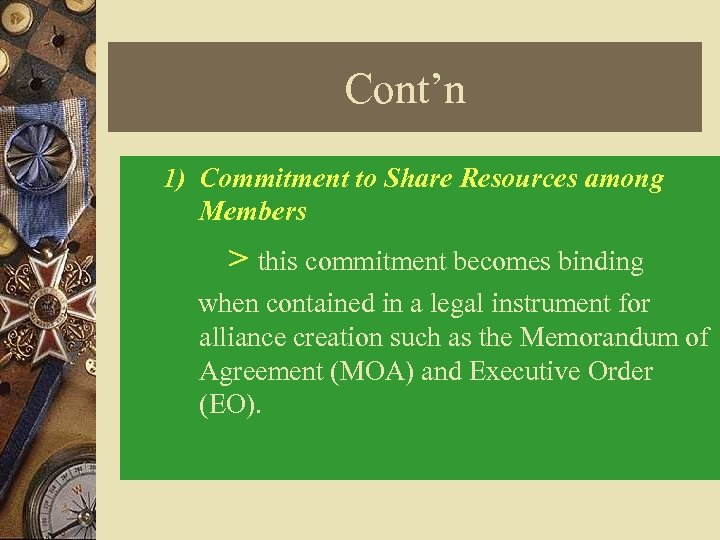 Cont'n 1) Commitment to Share Resources among Members > this commitment becomes binding when