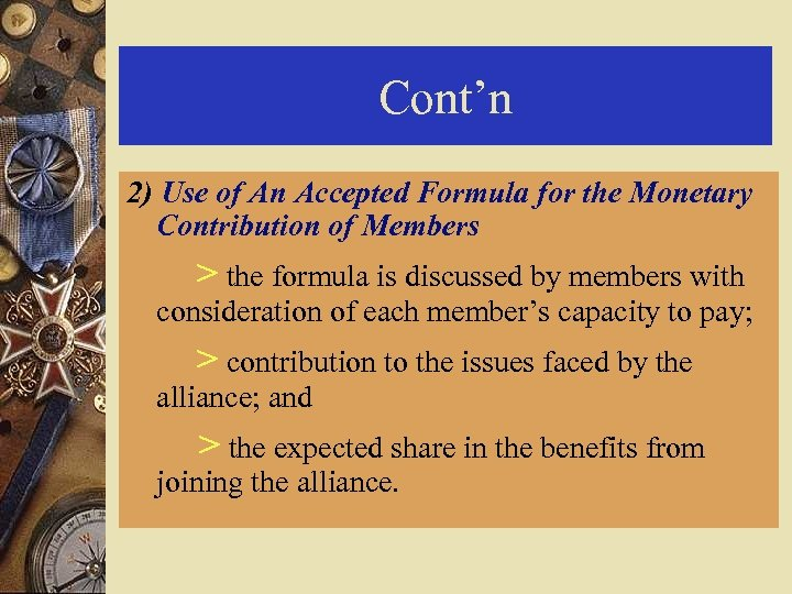 Cont'n 2) Use of An Accepted Formula for the Monetary Contribution of Members >