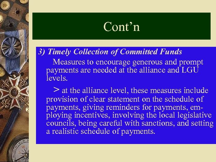 Cont'n 3) Timely Collection of Committed Funds Measures to encourage generous and prompt payments