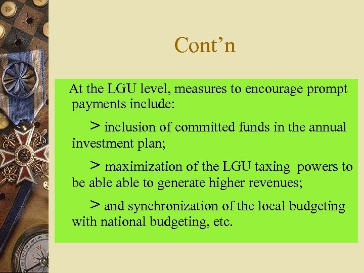 Cont'n At the LGU level, measures to encourage prompt payments include: > inclusion of