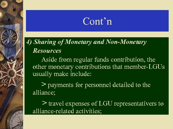 Cont'n 4) Sharing of Monetary and Non-Monetary Resources Aside from regular funds contribution, the