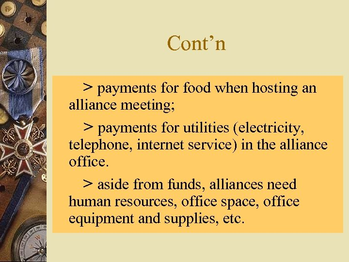 Cont'n > payments for food when hosting an alliance meeting; > payments for utilities