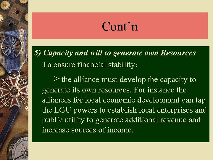 Cont'n 5) Capacity and will to generate own Resources To ensure financial stability: >