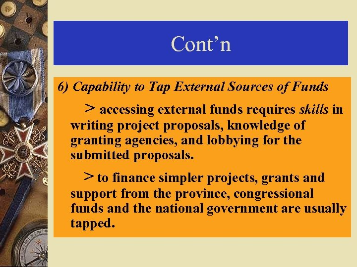 Cont'n 6) Capability to Tap External Sources of Funds > accessing external funds requires