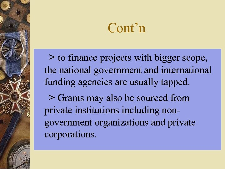 Cont'n > to finance projects with bigger scope, the national government and international funding
