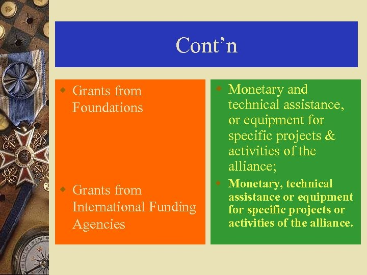 Cont'n w Grants from Foundations w Monetary and technical assistance, or equipment for specific