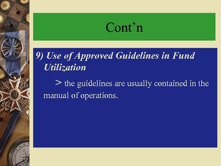 Cont'n 9) Use of Approved Guidelines in Fund Utilization > the guidelines are usually