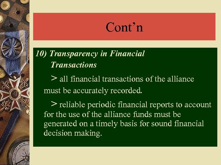 Cont'n 10) Transparency in Financial Transactions > all financial transactions of the alliance must