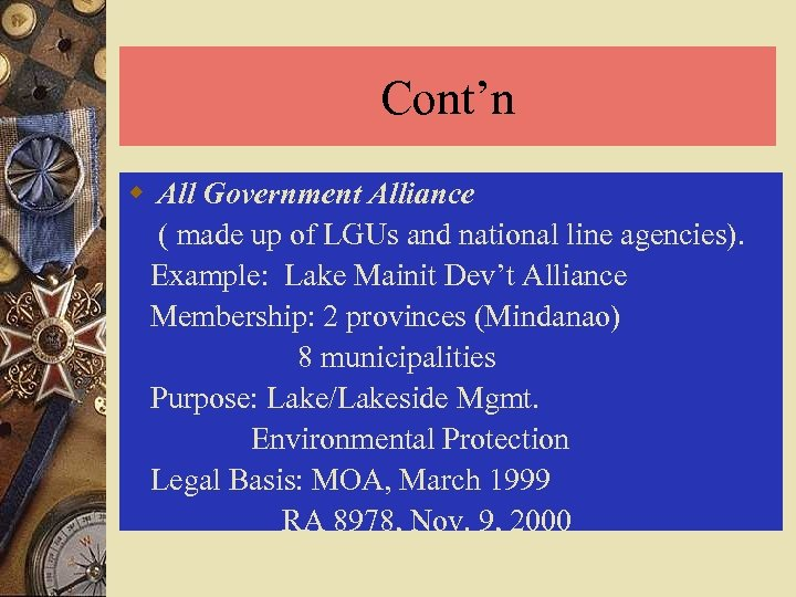 Cont'n w All Government Alliance ( made up of LGUs and national line agencies).