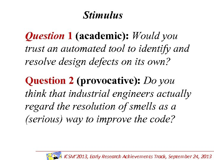 Question 1 (academic): Would you trust an automated tool to identify and resolve design