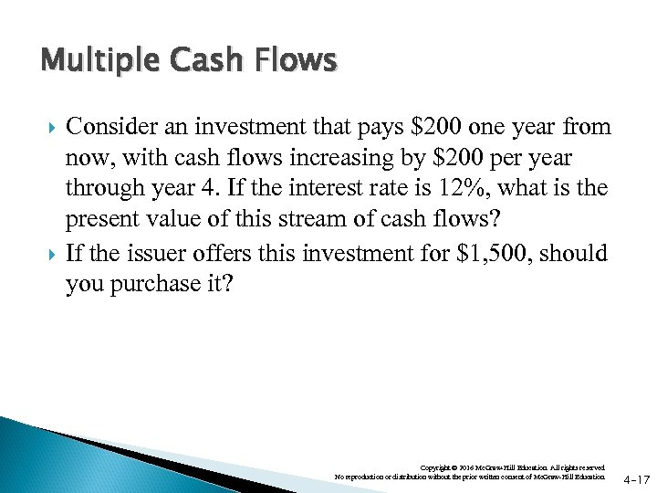 Multiple Cash Flows Consider an investment that pays $200 one year from now, with