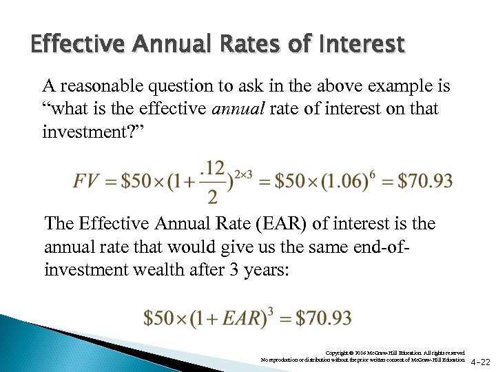Effective Annual Rates of Interest A reasonable question to ask in the above example