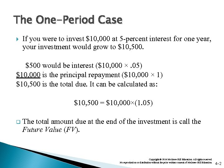 The One-Period Case If you were to invest $10, 000 at 5 -percent interest
