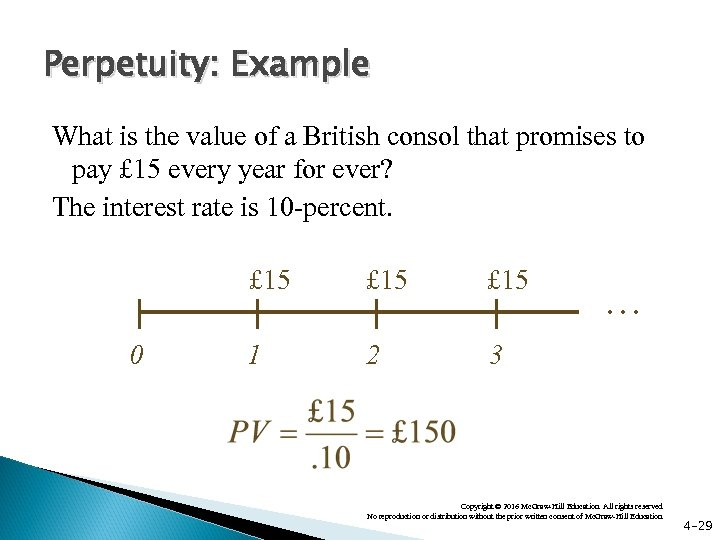 Perpetuity: Example What is the value of a British consol that promises to pay